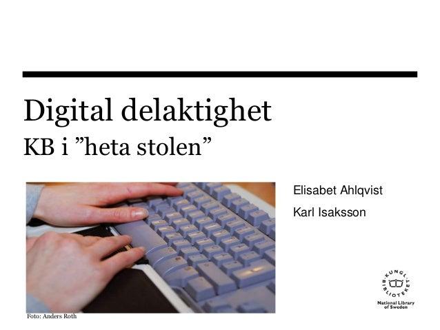 """Digital delaktighet KB i """"heta stolen"""" Elisabet Ahlqvist Karl Isaksson  Foto: Anders Roth"""