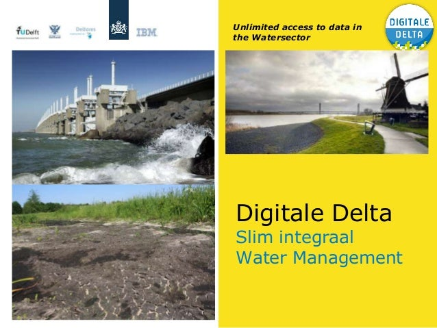 Unlimited access to data in the Watersector  Digitale Delta  Slim integraal Water Management