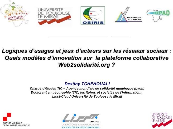 Logiques d'usages et jeux d'acteurs sur les réseaux sociaux : Le cas de la plateforme Web2solidarité.org