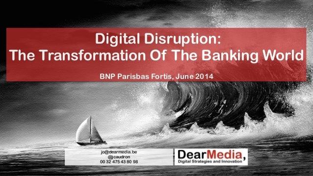 Digital disruption how to transform banking