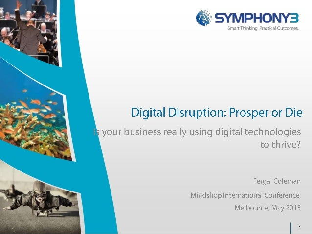 Digital Disruption - Is your business really using digital technologies to thrive?