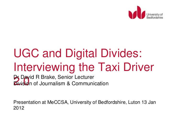 UGC and Digital Divides:Interviewing the Taxi Driver 2.0