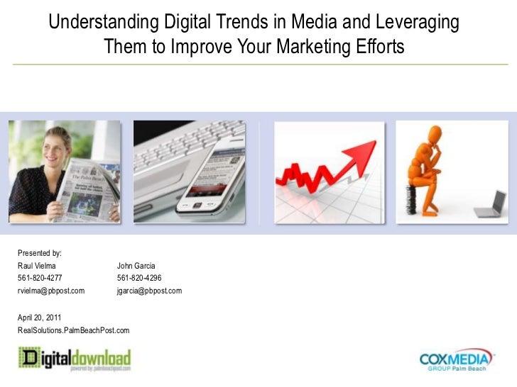 Presented by:<br />Raul Vielma<br />561-820-4277<br />rvielma@pbpost.com<br />Understanding Digital Trends in Media and Le...