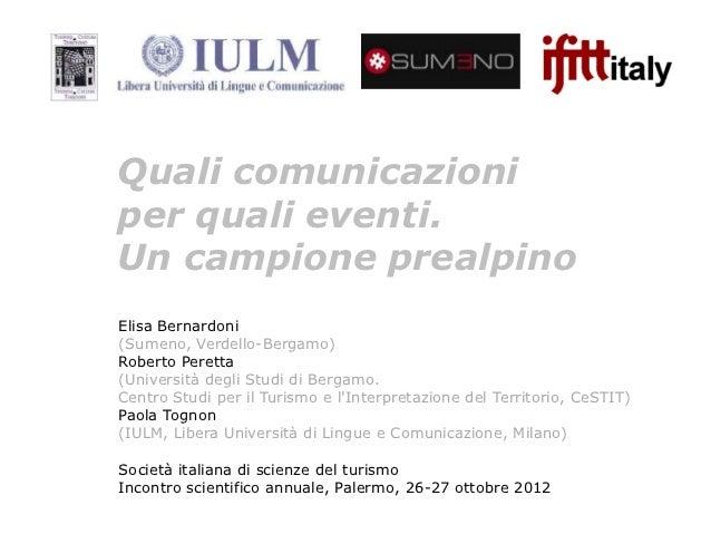 Quali comunicazioniper quali eventi.Un campione prealpinoElisa Bernardoni(Sumeno, Verdello-Bergamo)Roberto Peretta(Univers...