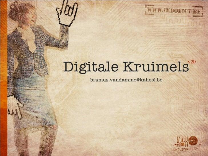 Digitale Kruimels                                v2b      bramus.vandamme@kahosl.be