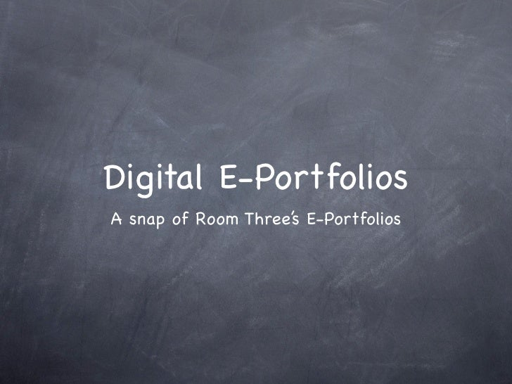 Digital E-Portfolios A snap of Room Three's E-Portfolios