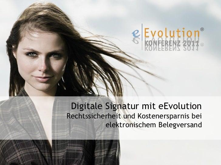 Digitale Signatur mit eEvolutionRechtssicherheit und Kostenersparnis bei           elektronischem Belegversand