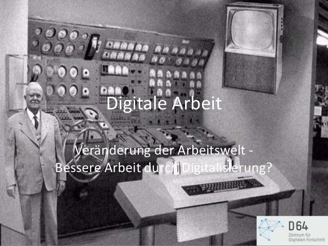 Digitale ArbeitVeränderung der Arbeitswelt -Bessere Arbeit durch Digitalisierung?