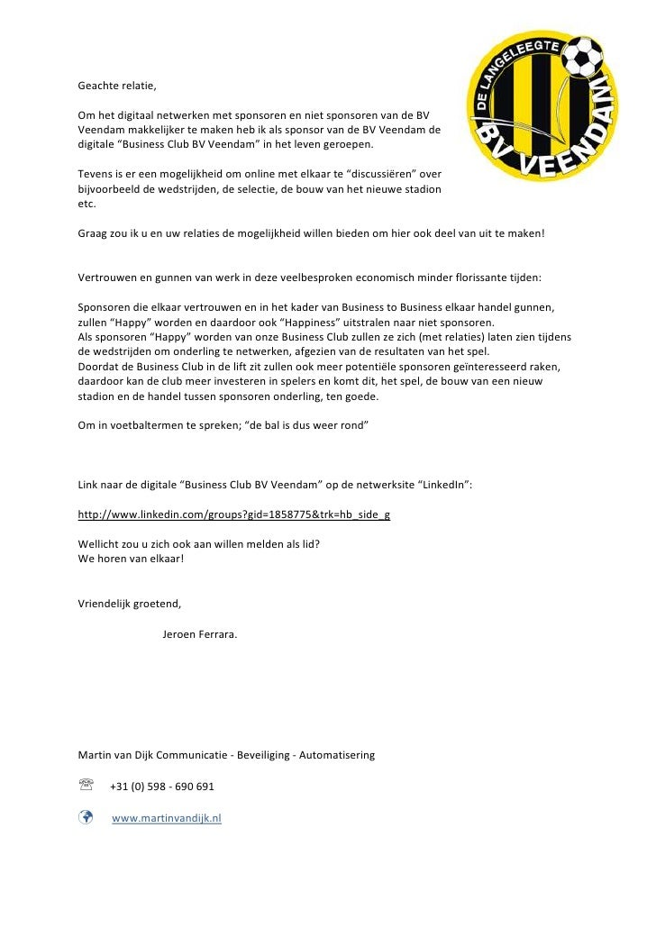 Geachte relatie,  Om het digitaal netwerken met sponsoren en niet sponsoren van de BV Veendam makkelijker te maken heb ik ...