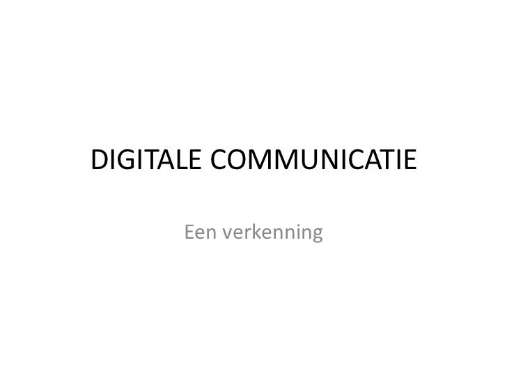 DIGITALE COMMUNICATIE      Een verkenning