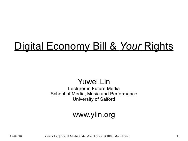 Digital Economy Bill & Your Rights                                    Yuwei Lin                        Lecturer in Future ...