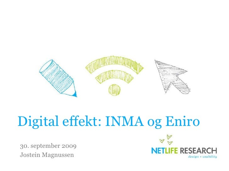 Digital effekt: INMA og Eniro<br />30. september 2009<br />Jostein Magnussen<br />