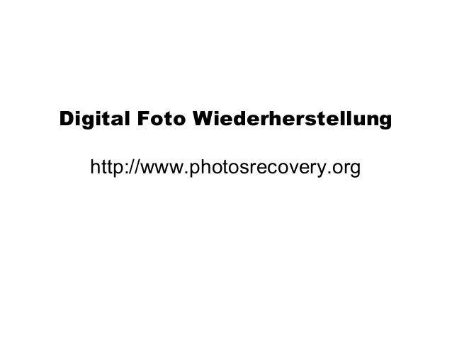 Digital Foto Wiederherstellung http://www.photosrecovery.org