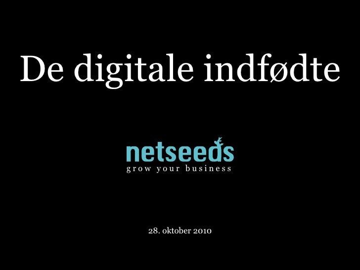 De digitale indfødte               growyourbusiness                            3. juni 2010     Frederi...