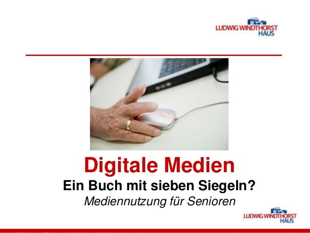 Digitale MedienEin Buch mit sieben Siegeln?Mediennutzung für Senioren