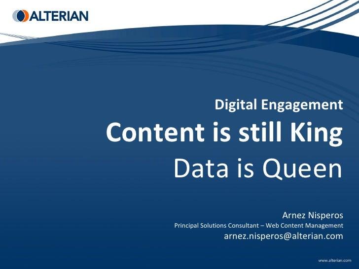 Digital Engagement  Content is still King      Data is Queen                                          Arnez Nisperos      ...