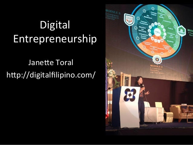 Digital	    Entrepreneurship	    Jane1e	   Toral	    h1p://digitalfilipino.com/