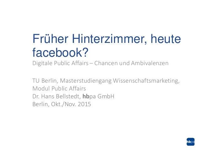 Digitale Public Affairs – Chancen und Ambivalenzen TU Berlin, Masterstudiengang Wissenschaftsmarketing, Modul Public Affai...