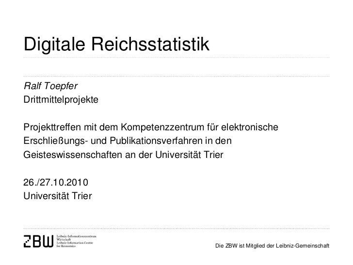 Digitale ReichsstatistikRalf ToepferDrittmittelprojekteProjekttreffen mit dem Kompetenzzentrum für elektronischeErschließu...