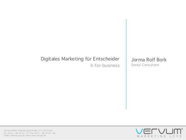 Vervum GmbH   Andreas-Gayk-Straße 13   24103 Kiel Tel.: 0431 – 88 70 50 - 77   Fax: 0431 – 88 70 50 - 88 E-Mail: info@verv...