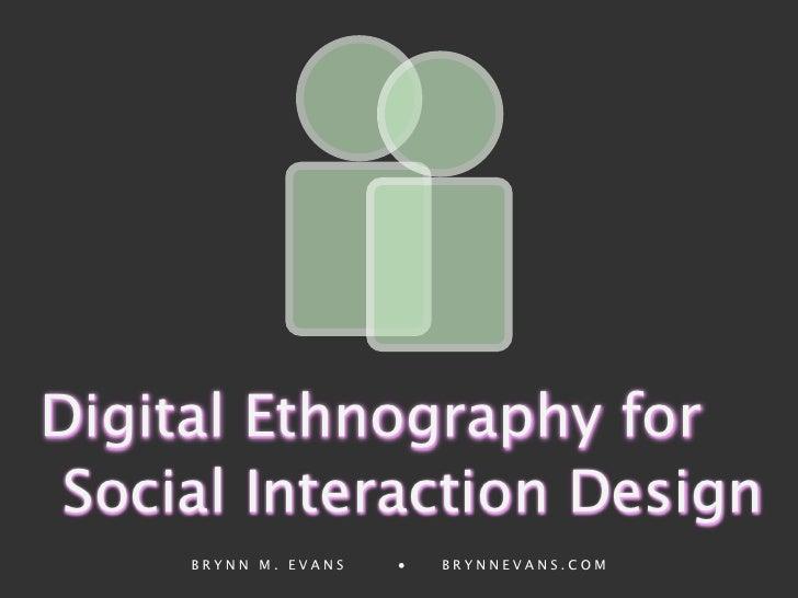 Digital Ethnography For Social Interaction Design [Remix]