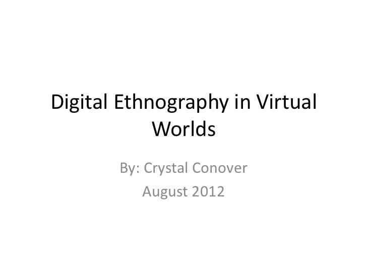 Digital ethnography in virtual worlds final