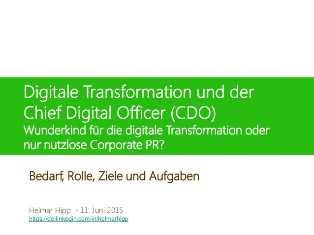 Digitale Transformation und der Chief Digital Officer (CDO) Wunderkind für die digitale Transformation oder nur nutzlose C...