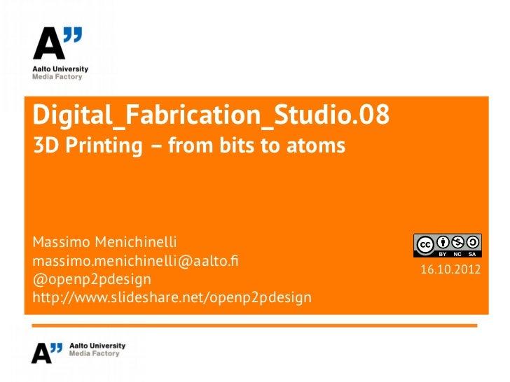 Digital Fabrication Studio: 3D Printing