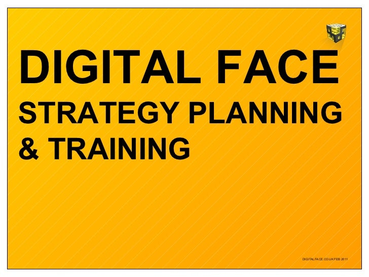 DIGITAL FACE STRATEGY PLANNING   & TRAINING