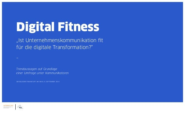 "Digital Fitness | #1 Digital Fitness ""Ist Unternehmenskommunikation fit für die digitale Transformation?"" – Trendaussagen ..."