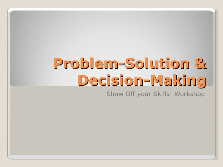 problem analysis and decision making techniques paper This course introduces problem solving and decision making techniques these days, we're all regularly faced with problems we.