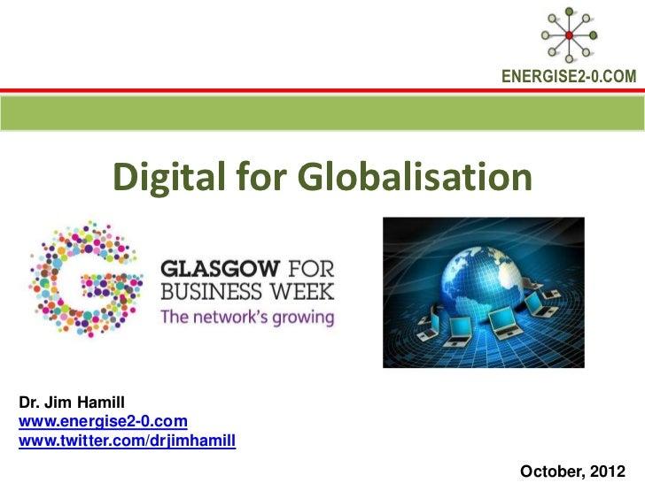 Digital Glasgow Day 2 Session 2 Digital for Globalisation