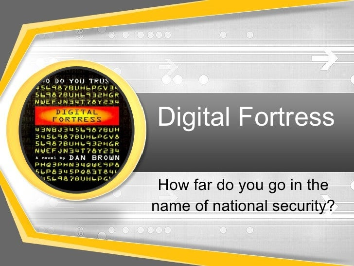 How far do you go in the name of national security? Digital Fortress