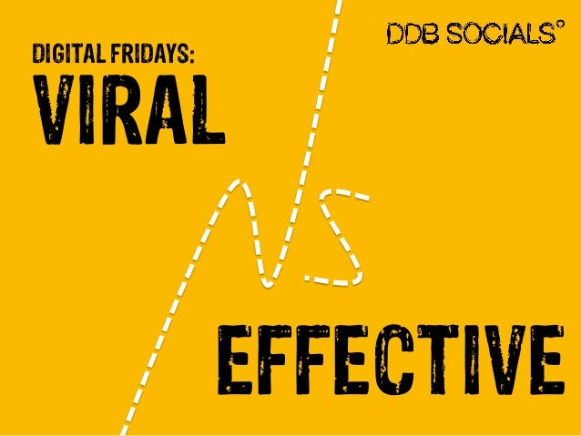 Digital Fridays - Viral vs Effective