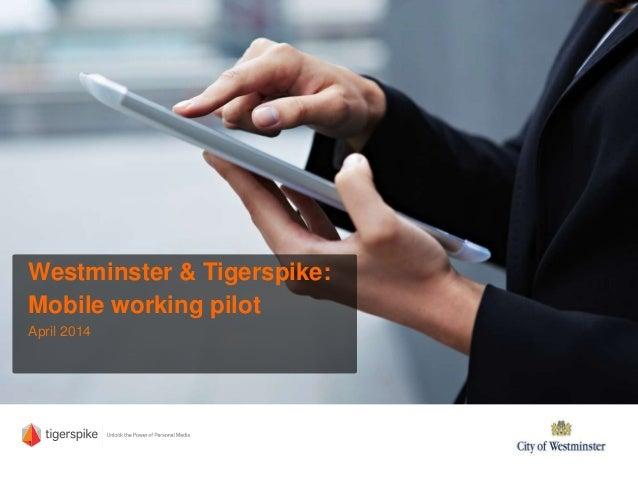 Westminster & Tigerspike: Mobile working pilot April 2014