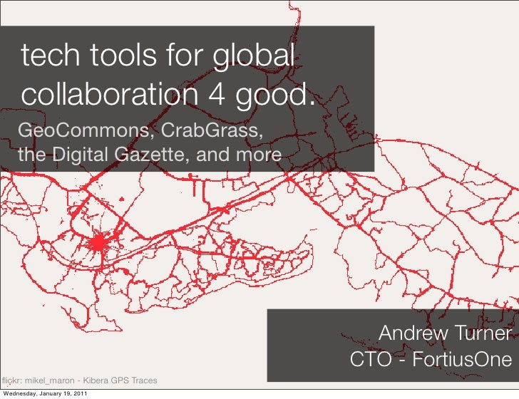tech tools for global     collaboration 4 good.    GeoCommons, CrabGrass,    the Digital Gazette, and more                ...