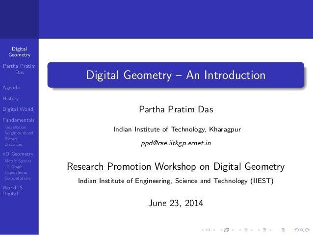 Digital Geometry Partha Pratim Das Agenda History Digital World Fundamentals Tessellation Neighbourhood Picture Distances ...