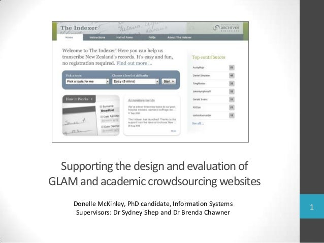 Supporting the design and evaluationof GLAM and academiccrowdsourcing websites Donelle McKinley, PhD candidate, Informatio...