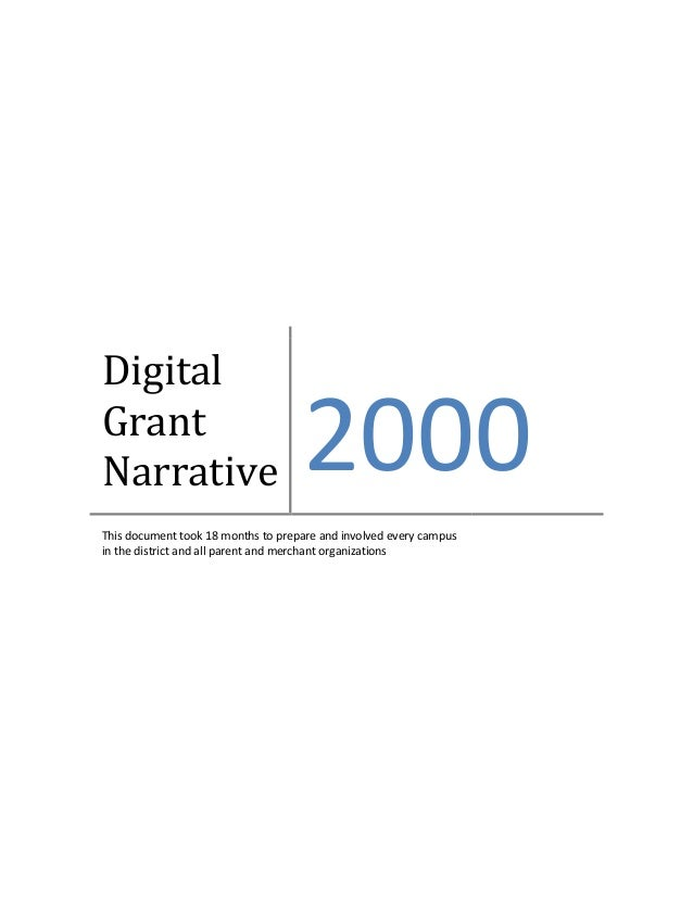Digital Grant Narrative 2000 This document took 18 months to prepare and involved every campus in the district and all par...