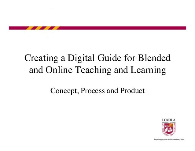 Creating a Digital Guide for Blended and Online Teaching and Learning  Concept, Process and Product