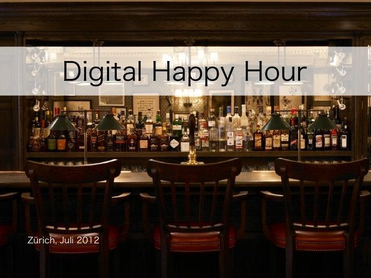 Digital Happy HourZürich, Juli 2012
