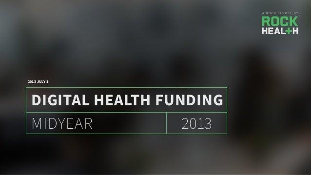 2013 Midyear Digital Health Funding by @Rock_Health