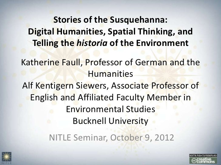 Stories of the Susquehanna: Digital Humanities, Spatial Thinking, and Telling the historia of the Environment