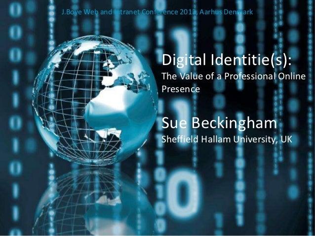 Digital Identitie(s): The Value of a Professional Online Presence, #jboye12