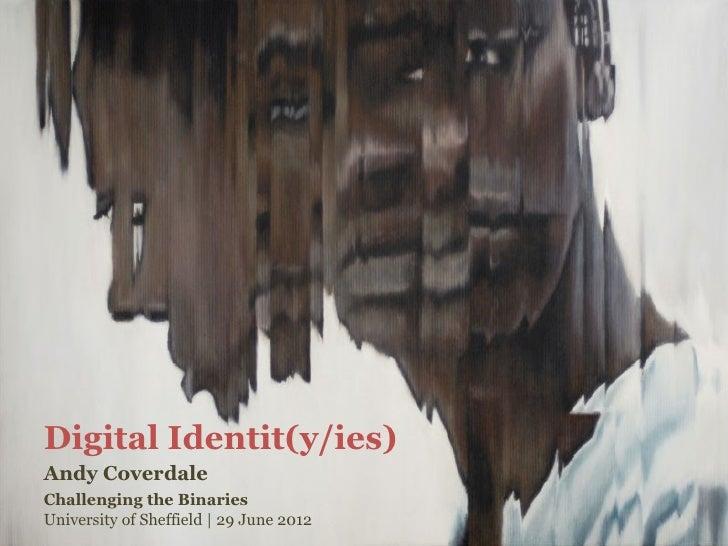 Digital Identit(y/ies)