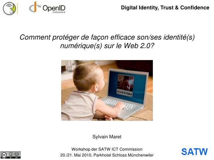 Digital Identity, Trust & Confidence<br />Comment protéger de façon efficace son/ses identité(s) numérique(s) sur le Web 2...