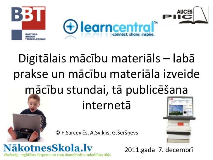 Digitālais mācību materiāls – labā prakse un mācību materiāla izveide mācību stundai, tā publicēšana internetā © F.Sarcevi...