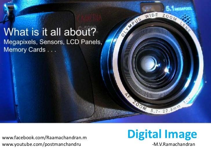 www.facebook.com/Raamachandran.m   Digital Imagewww.youtube.com/postmanchandru         -M.V.Ramachandran