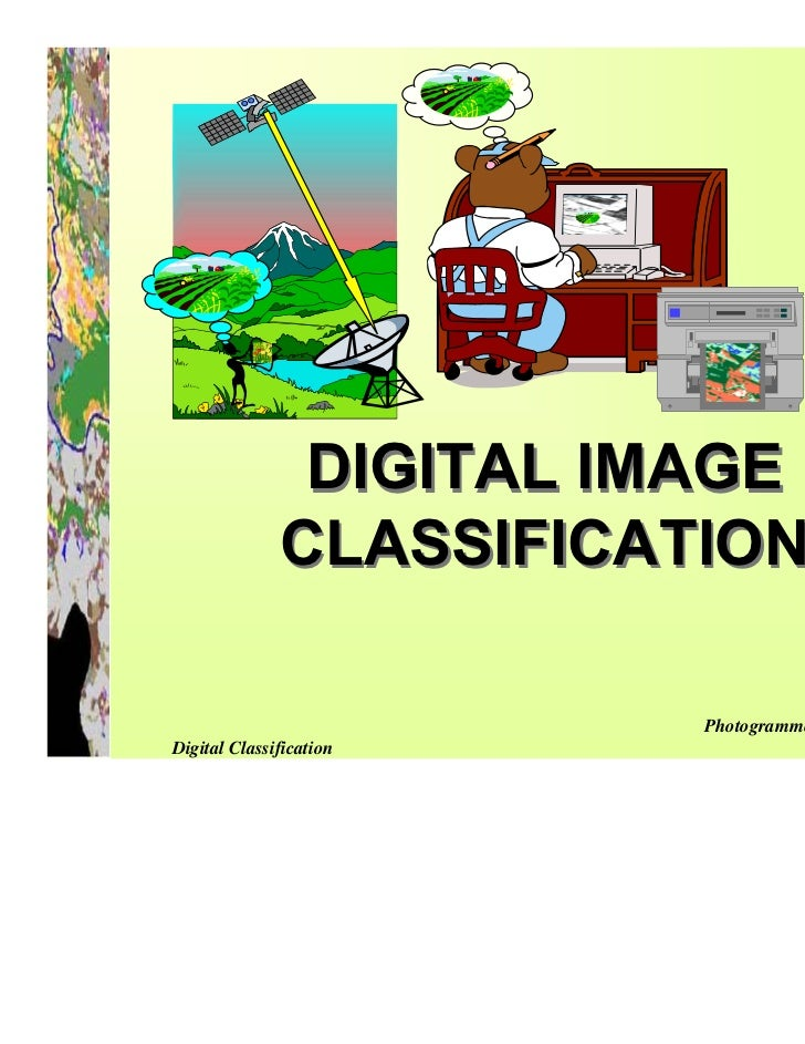 DIGITAL IMAGE              CLASSIFICATION                         Photogrammetry & RS divisionDigital Classification      ...