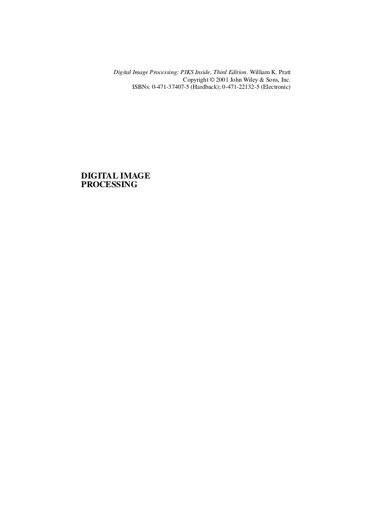 Digital Image Processing: PIKS Inside, Third Edition. William K. Pratt                                 Copyright © 2001 Jo...